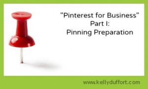 Pinterest for Business Part 1: Pinning Preparation